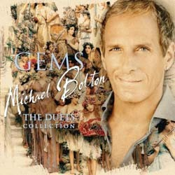 Michael Bolton - Gems: The Duets Collection (South African Version) CD - CDCOL7416
