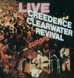 Creedence Clearwater Revival - Live In Europe (Remastered) CD - 00252 1845262