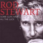 Rod Stewart - Some Guys Have All The Luck CD - CDESP 343