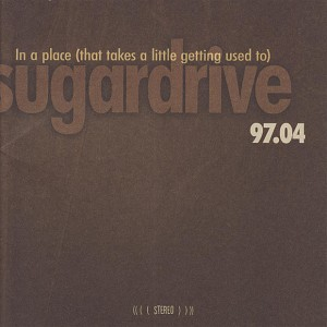 Sugardrive - In a Place (that Takes a Little Getting Used To) CD - CDMUS329