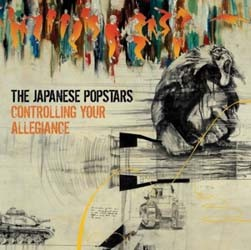 The Japanese Popstars - Controlling Your Allegiance CD - CDP 0820292