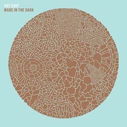 Hot Chip - Made In The Dark CD - CDP 5182242