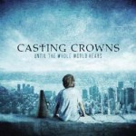 Casting Crowns - Until The Whole World Hears CD - CDPROV309