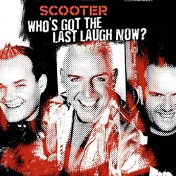 Scooter - Who's Got The Last Laugh Now? CD - CDRPM 1915