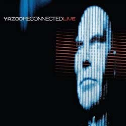 Yazoo - Reconnected Live CD - CDS 6417442