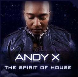 D.J. Andy X - Spirit Of House CD - CDSHOT 005