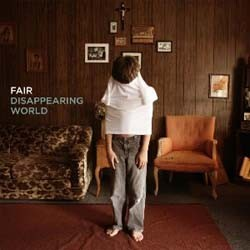 Fair - Dissapearing World CD - CDTND37600