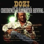 Dozi - Explodes With The Music Of Creedence Clearwater Revival CD - CDVAT6213