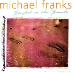 Michael Franks - Barefoot On The Beach CD - CDWHILL808