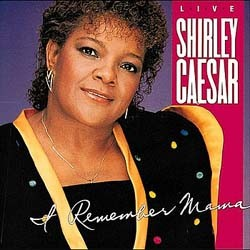 Shirley Caesar - I Remember Mama CD - CDWRD 003