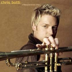 Chris Botti - A Thousand Deep Kisses CD - CK90535