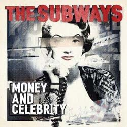 The Subways - Money And Celebrity CD - COOKCD 549