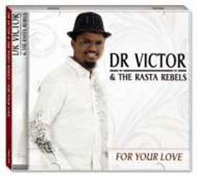 Dr Victor & The Rasta Rebels - For Your Love CD - CSRCD 349