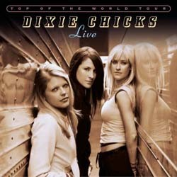 Dixie Chicks - Top Of The World Tour Live DVD - CVD56366