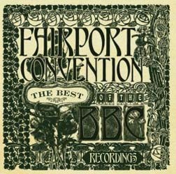 Fairport Convention - The Best Of The Bbc Recordings CD - 06007 5308290