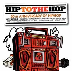 Hip To The Hop: 30Th Anniversary Of Hip Hop Hip To Da Hop CD - DARCD 3095