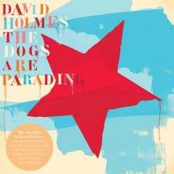 David Holmes - The Dogs Are Parading - The Very Best Of CD - 06007 5322144