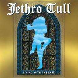 Jethro Tull - Living With The Past CD - EAGCD231