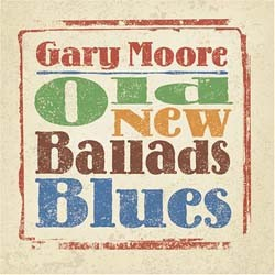 Gary Moore - Old- New- Ballads- Blues CD - EAGCD314