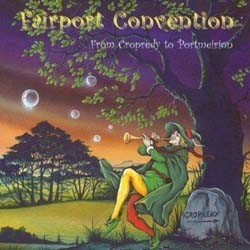 Fairport Convention - From Cropredy To Portmeiron CD - EAGCD351