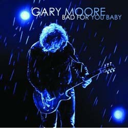 Gary Moore - Bad For You Baby CD - EAGCD379