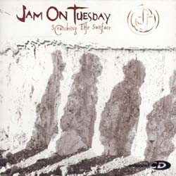 Jam On Tuesday  - Scratching The Surface  CD - EGO 035CD