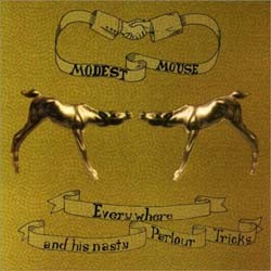 Modest Mouse - Everywhere And His Nasty Parlor Tricks (Ep CD - EK62104
