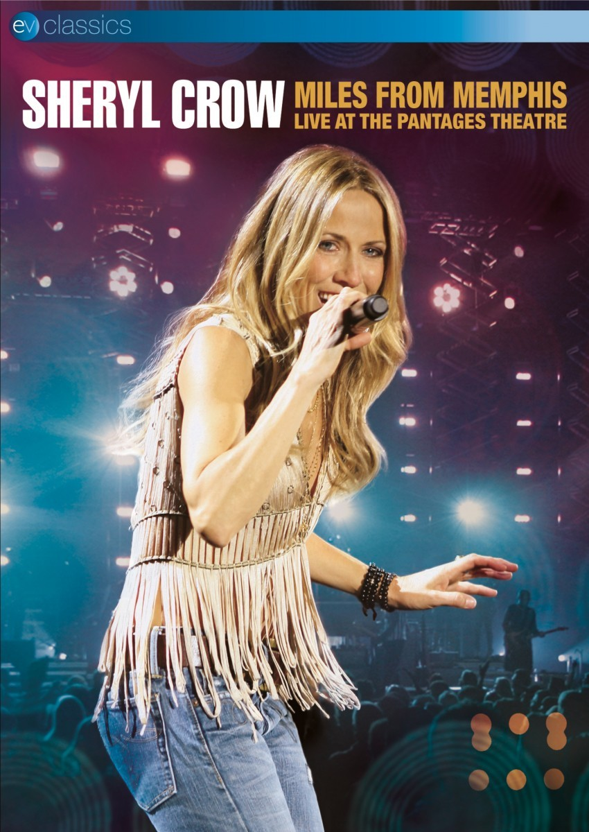 Sheryl Crow - Miles From Memphis - Live At The Pantages Theatre DVD - 50363 6982189