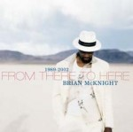 Brian Mcknight - 1989-2002 From There To Here CD - FPBCD 355