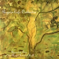 The Penguin Cafe Orchestra - When In Rome... CD - 50999 2127372