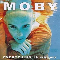Moby - Everything Is Wrong CD - I-256 1130