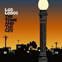 Los Lobos - The Town And The City CD - I-3708392