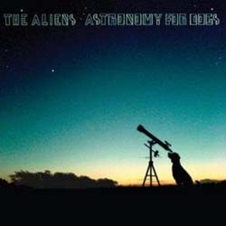 The Aliens - Astronomy For Dogs CD - 00946 3905232