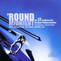 12 Cellists Of Berlin Philharmonic - Round Midnight CD - I-557 3192