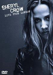 Sheryl Crow - Live From London DVD - 06024 9849445