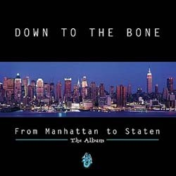 Down To The Bone - From Manhattan To Staten - The Album CD - IBCD 3
