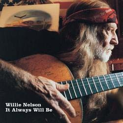 Willie Nelson - It Always Will Be CD - 06024 9862420