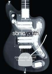 Sonic Youth - Corporate Ghost - The Videos: 1990-2002 DVD - 06024 9862734