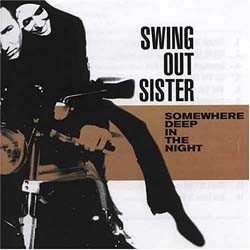 Swing Out Sister - Somewhere Deep In The Night CD - I-CDP 5382922