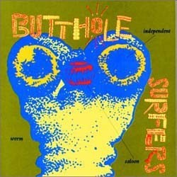 Butthole Surfers - Independent Worm Saloon CD - I-CDP 7987982