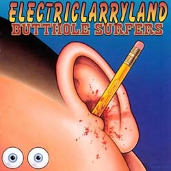 Butthole Surfers - Electriclarryland CD - I-CDP 8298422