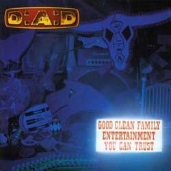 D-A-D - Good Clean Family Entertainment You Can Trust CD - 07243 8364212