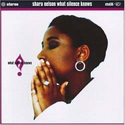 Shara Nelson - What Silence Knows CD - I-CTCD 35
