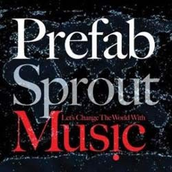 Prefab Sprout - Let's Change The World With Music CD - KWCD41