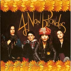 4 Non Blondes - Bigger, Better, Faster, More ! CD - MMTCD 2111