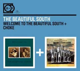 The Beautiful South - 2For1: Welcome To The Beautiful South / Choke CD - MMTDCD 072