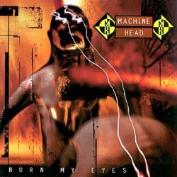 Machine Head - Burn My Eyes CD - RR9016-2