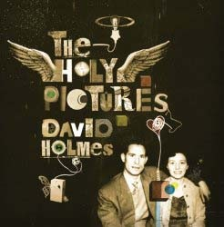 David Holmes - The Holy Pictures CD - 06025 1777275