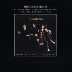 The Cranberries - Everybody Else Is Doing It, So Why Can't We? (The Complete Sessions 1991-1993) CD - SBCD 51