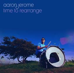 Aaron Jerome  - Time To Rearrange  CD - SCCD090